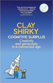 Cognitive Surplus, Clay Shirky